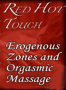 Red Hot Touch Erogenous Zones and Orgasmic Massage