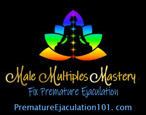 End Premature Ejaculation with Male Multiples Mastery